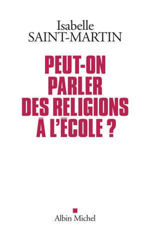 Peut-on parler des religions à l'école ? : plaidoyer pour l'approche des faits religieux par les arts