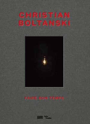 Christian Boltanski : faire son temps : exposition, Paris, Centre national d'art et de culture Georges Pompidou, du 13 novembre 2019 au 16 mars 2020