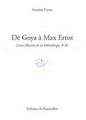 De Goya à Max Ernst : livres illustrés de la bibliothèque R.M.