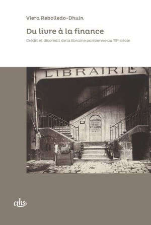 Du livre à la finance : crédit et discrédit de la librairie parisienne au 19e siècle