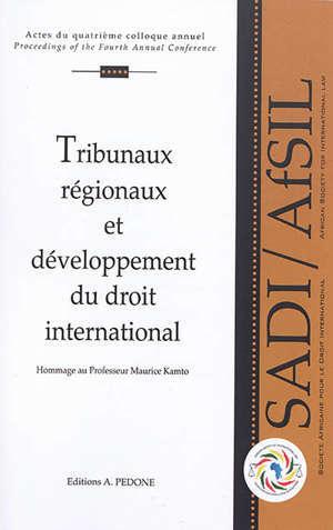 Tribunaux régionaux et développement du droit international : en hommage au professeur Maurice Kamto