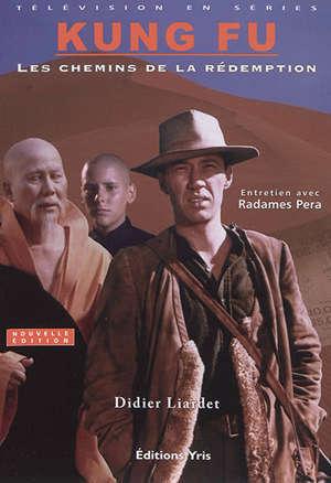 Kung fu : les chemins de la rédemption : entretien avec Radames Pera