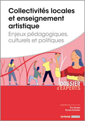 Collectivités locales et enseignement artistique : enjeux pédagogiques, culturels et politiques