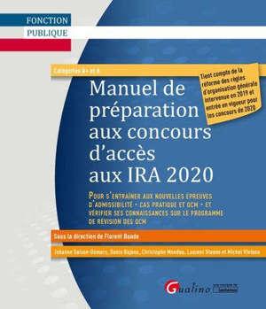 Manuel de préparation aux concours d'accès aux IRA 2020 : catégories A+ et A