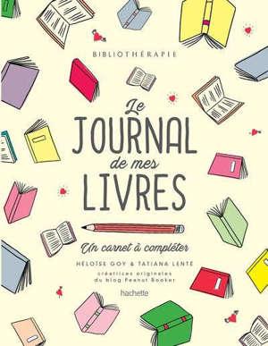 Bibliothérapie : le journal de mes livres : un carnet  à compléter