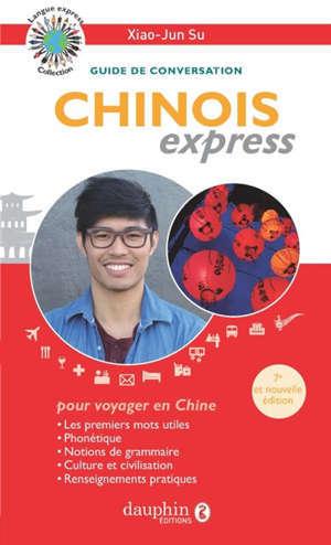 Chinois express : guide de conversation pour voyager en Chine