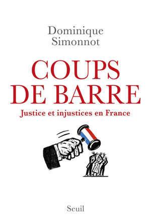 Coups de barre : justices et injustices en France