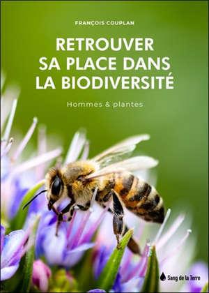Retrouver sa place dans la biodiversité : hommes & plantes