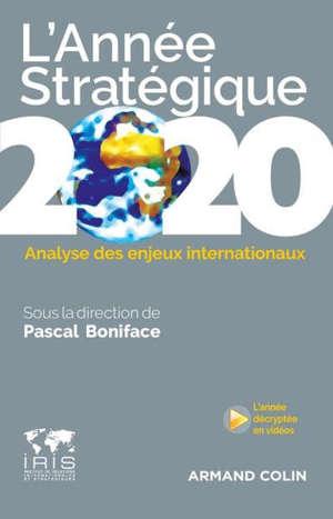 L'année stratégique 2020 : analyse des enjeux internationaux