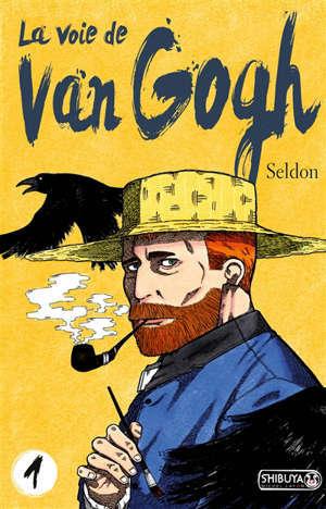La voie de Van Gogh. Volume 1