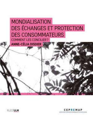 Mondialisation des échanges et protection des consommateurs : comment les concilier ?