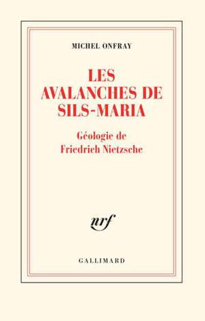 Les avalanches de Sils-Maria : géologie de Frédéric Nietzsche