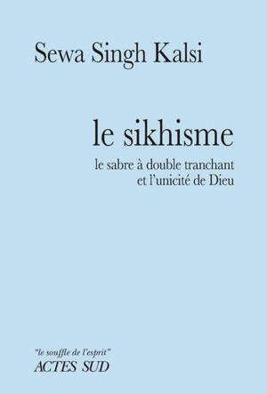 Le sikhisme : le sabre à double tranchant et l'unicité de Dieu