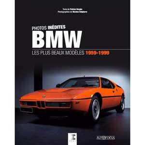 BMW : les plus beaux modèles 1959-1999 : photos inédites