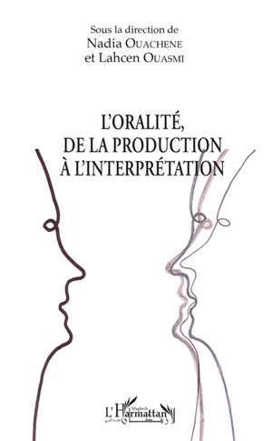 L'oralité, de la production à l'interprétation