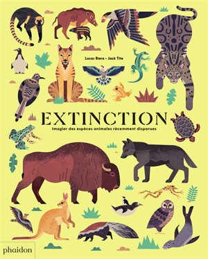 Extinction : imagier des espèces animales récemment disparues