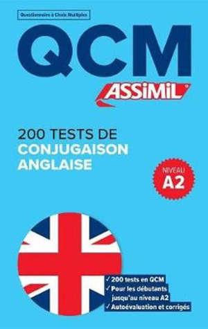 200 tests de conjugaison anglaise, niveau A2 : QCM