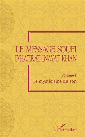 Le message soufi d'Hazrat Inayat Khan. Volume 2, Le mysticisme du son