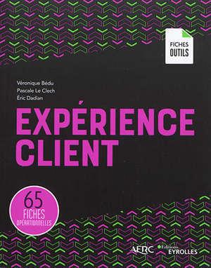 Expérience client : 65 fiches opérationnelles