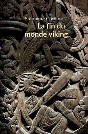 La fin du monde viking : VIe-XIIIe siècle