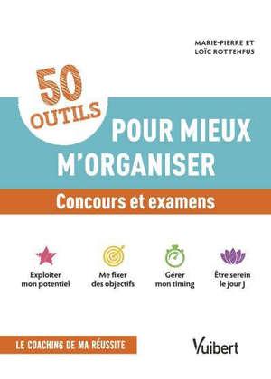 50 outils pour mieux m'organiser : concours et examens
