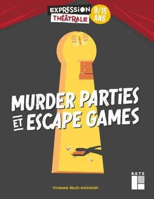 Murders parties et escape games : 9-15 ans