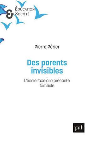 Des parents invisibles : l'école face à la précarité familiale