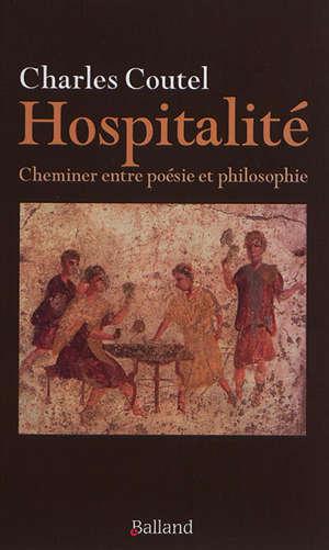 Hospitalité : cheminer entre poésie et philosophie