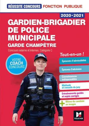 Gardien-brigadier de police municipale, garde champêtre 2020-2021 : concours externe et internes, catégorie C : tout-en-un !