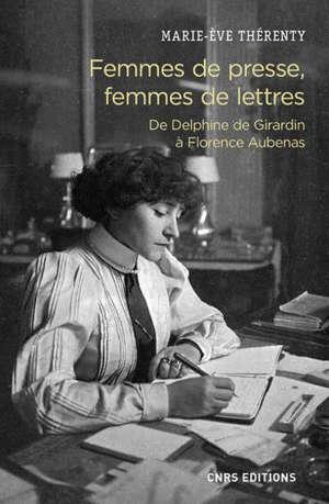 Femmes de presse, femmes de lettres : de Delphine de Girardin à Florence Aubenas
