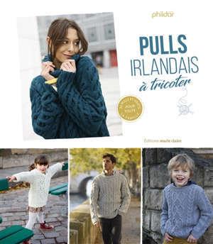 Pulls irlandais à tricoter : 24 pulls et gilets pour toute la famille