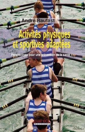 Activités physiques et sportives adaptées : perspectives pour une prévention de la santé