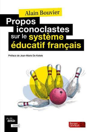 Propos iconoclastes sur le système éducatif français : à bas serpents de mer et tabous