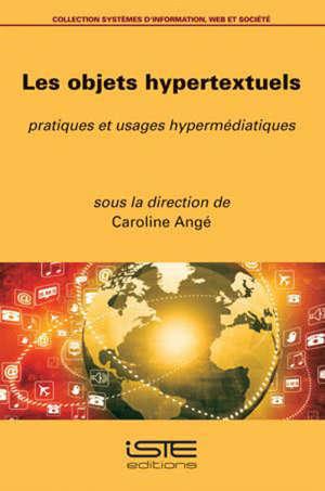 Les objets hypertextuels : pratiques et usages hypermédiatiques