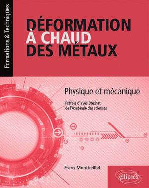 Déformation à chaud des métaux : physique et mécanique
