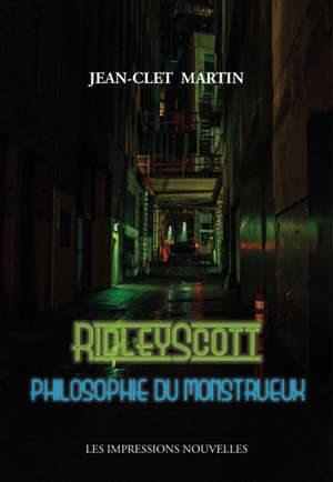 Ridley Scott : philosophie du monstrueux