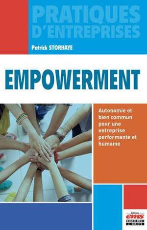 Empowerment : autonomie et bien commun pour une entreprise performante et humaine