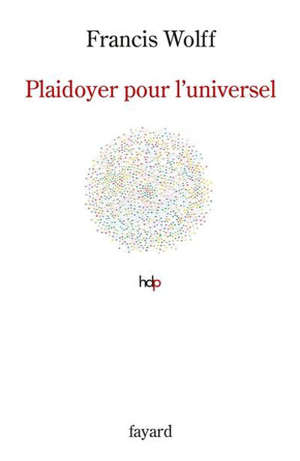 Plaidoyer pour l'universel : fonder l'humanisme