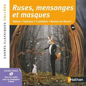 Ruses, mensonges et masques : fables, fabliaux, comédies, Roman de Renart : extraits choisis