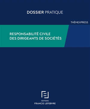 Responsabilité civile des dirigeants de sociétés