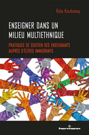 Enseigner dans un milieu multiethnique : pratiques de soutien des enseignants auprès d'élèves immigrants
