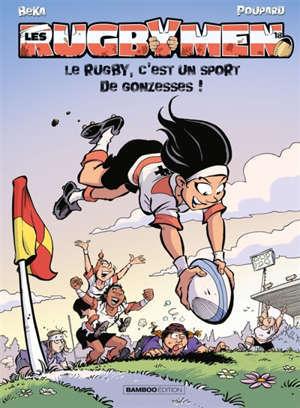 Les rugbymen. Volume 18, Le rugby, c'est un sport de gonzesses !