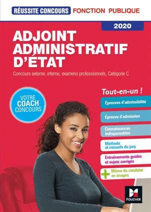 Adjoint administratif d'Etat : concours externe, interne, examens professionnels, catégorie C 2020 : tout-en-un !