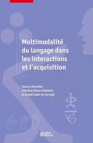 Multimodalité du langage dans les interactions et l'acquisition