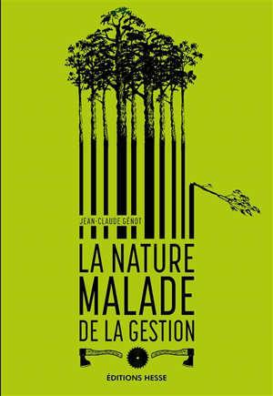 La nature malade de la gestion : la gestion de la biodiversité ou la domination de la nature