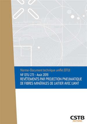 Revêtements par projection pneumatique de fibres minérales de laitier avec liant : NF DTU 27.1, août 2019