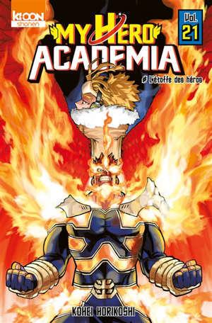 My hero academia. Volume 21, L'étoffe des héros