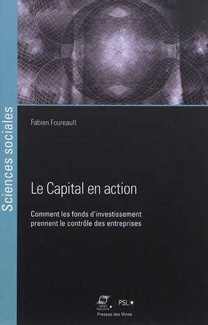 Le capital en action : comment les fonds d'investissement prennent le contrôle des entreprises