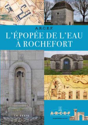 L'épopée de l'eau à Rochefort, 1666-1970 : fontaines, puits-fontaines et autres ouvrages d'art
