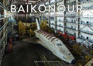 Baïkonour : vestiges du programme spatial soviétique